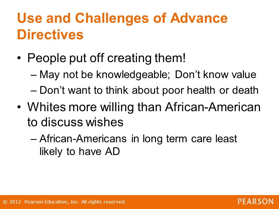 Use and Challenges of Advance Directives People put off creating them.