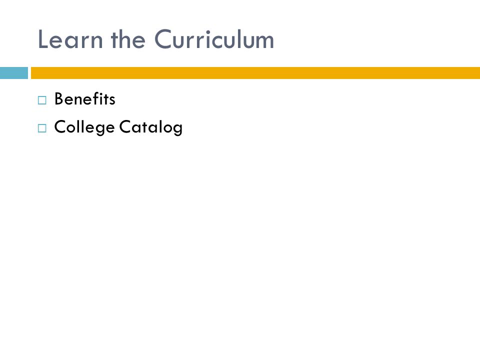 Learn the Curriculum  Benefits  College Catalog