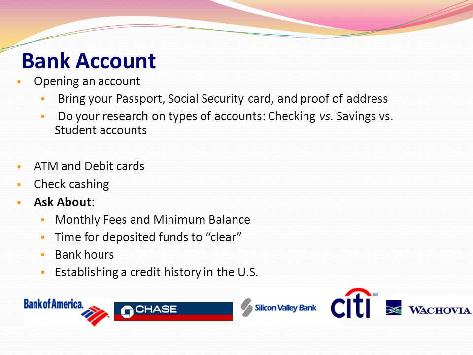 Opening An Account  Bring Your Passport, Social Security Card, And Proof Of