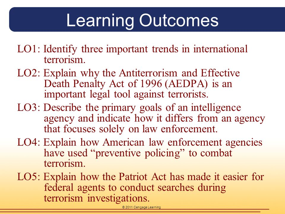 © 2011 Cengage Learning Learning Outcomes LO1: Identify three important trends in international terrorism.
