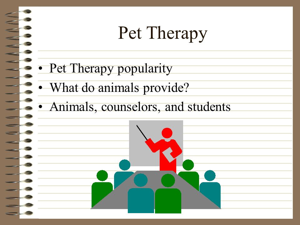 Pet Therapy Pet Therapy popularity What do animals provide Animals, counselors, and students