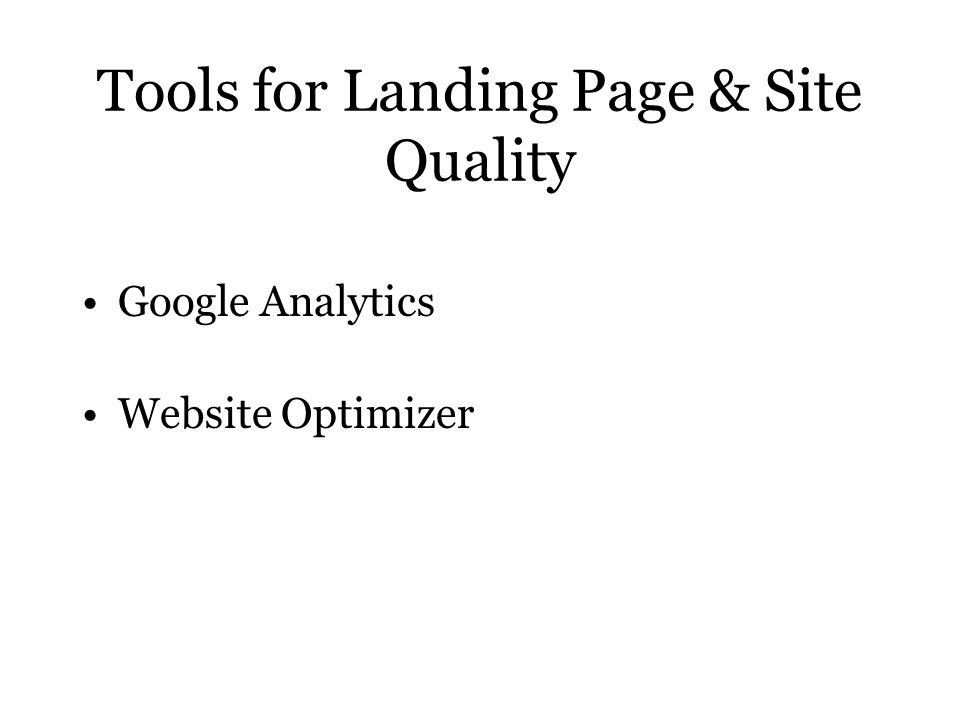 Tools for Landing Page & Site Quality Google Analytics Website Optimizer