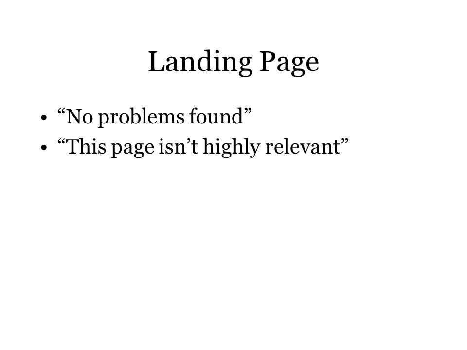 Landing Page No problems found This page isn't highly relevant