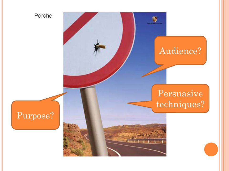 Purpose Audience Persuasive techniques Porche