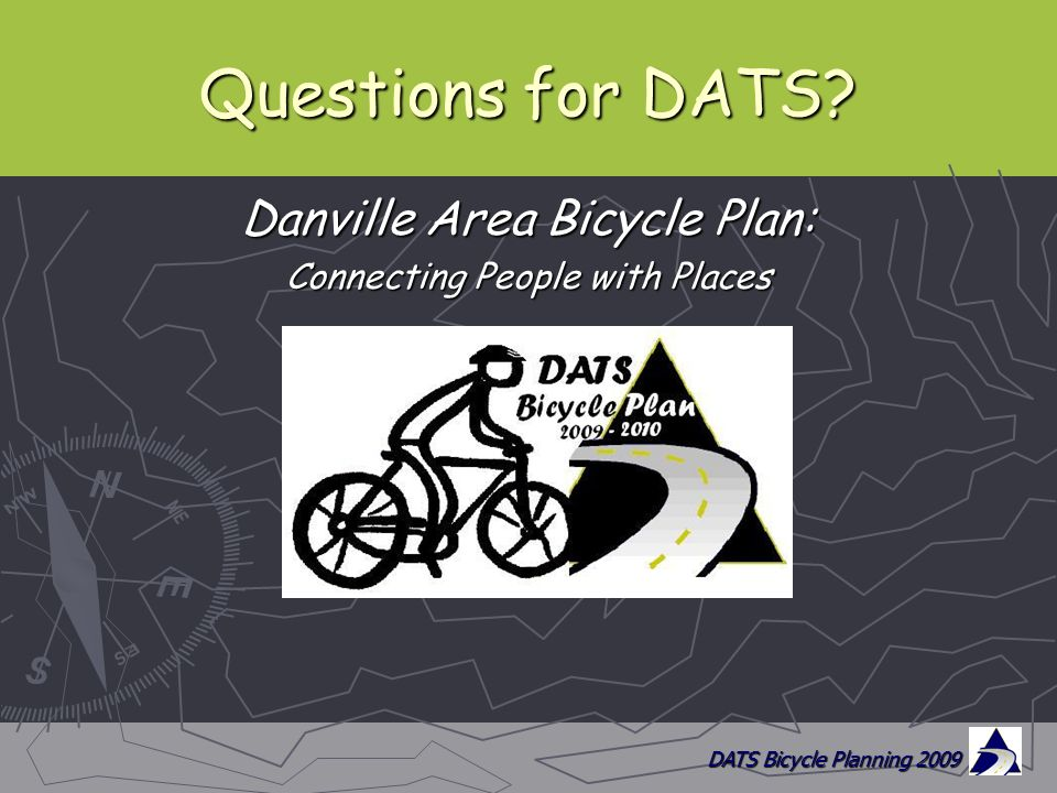 DATS Bicycle Planning 2009 Questions for DATS.