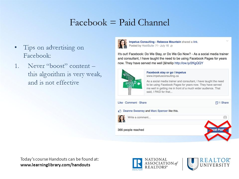 Today's course Handouts can be found at:   Facebook = Paid Channel Tips on advertising on Facebook: 1.Never boost content – this algorithm is very weak, and is not effective