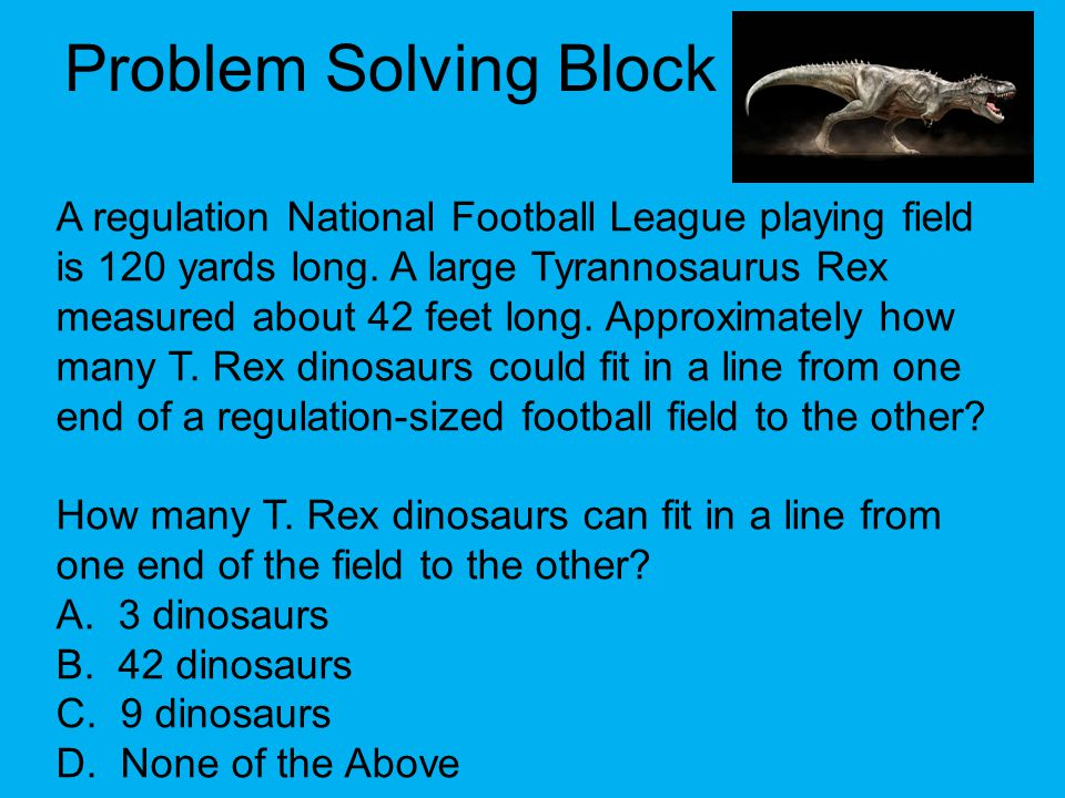 Problem Solving Block A regulation National Football League playing field is 120 yards long.