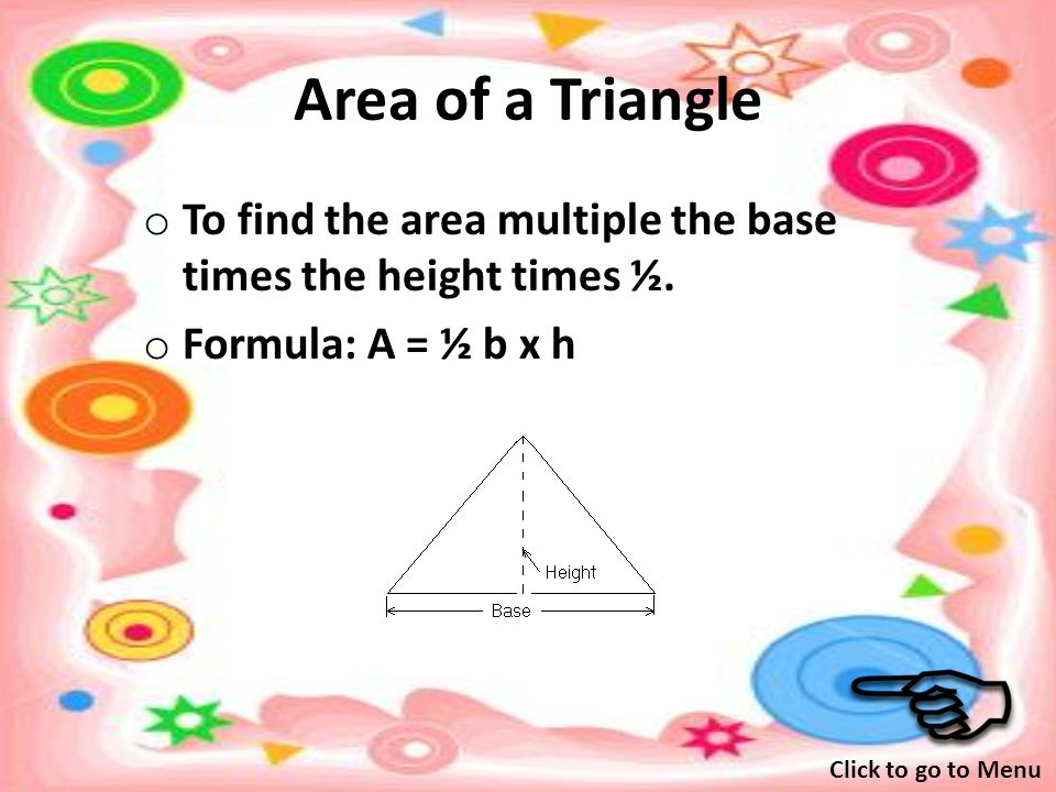 Perimeter of a Triangle o To find the perimeter add up all the lengths of the sides.