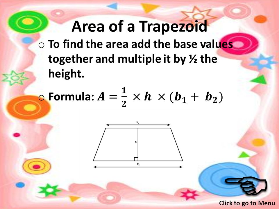 Perimeter of a Trapezoid o To find the perimeter add up all for sides of the trapezoid.