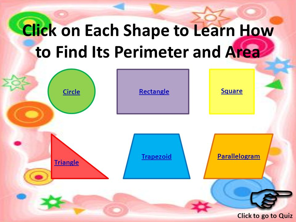 Perimeter and Area o Perimeter is the distance around the outside of a flat object.
