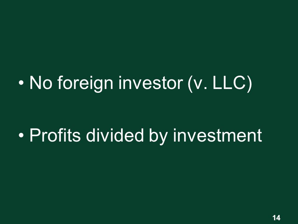 No foreign investor (v. LLC) Profits divided by investment 14