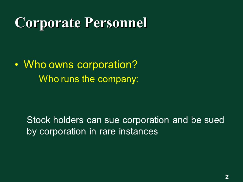 2 Corporate Personnel Who owns corporation.