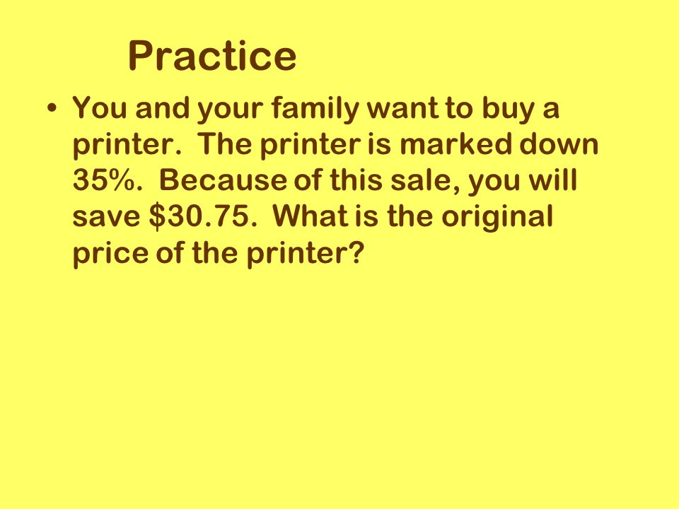 Practice You and your family want to buy a printer.