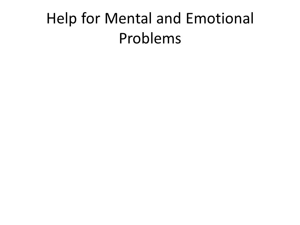Help for Mental and Emotional Problems