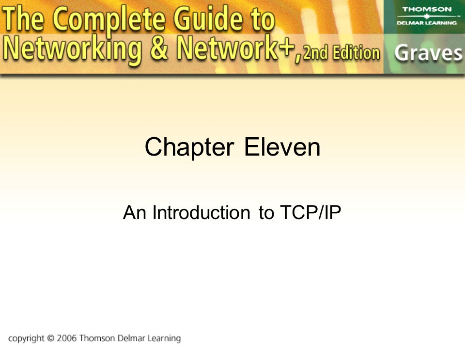 Chapter Eleven An Introduction to TCP/IP