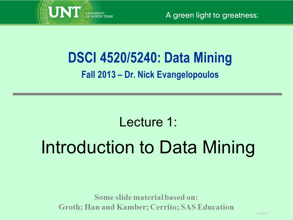 slide 1 DSCI 4520/5240: Data Mining Fall 2013 – Dr.