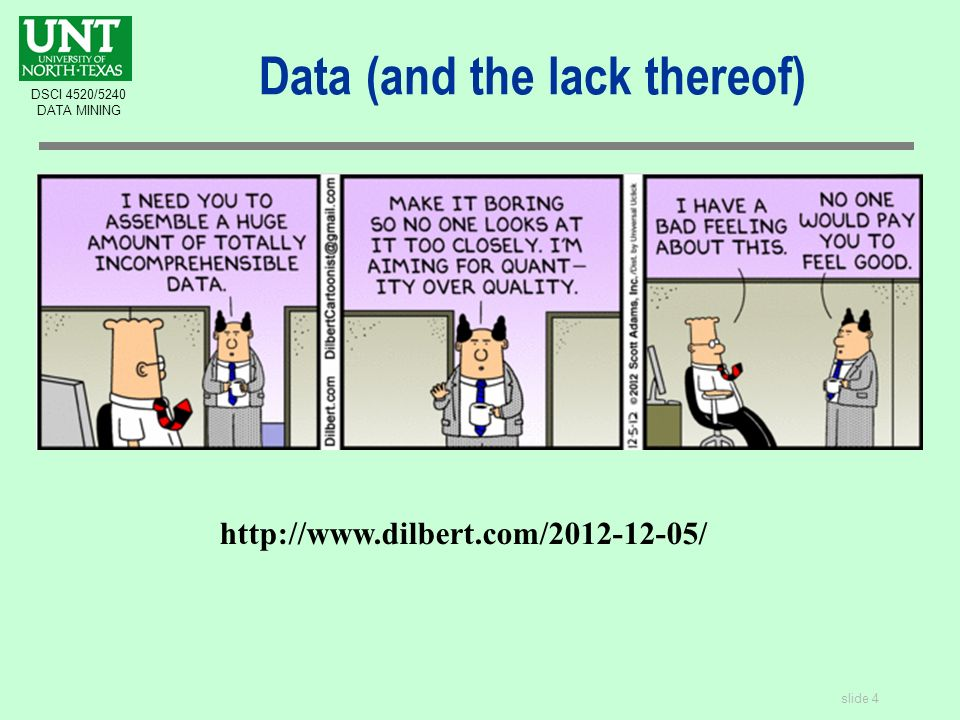 slide 4 DSCI 4520/5240 DATA MINING   Data (and the lack thereof)
