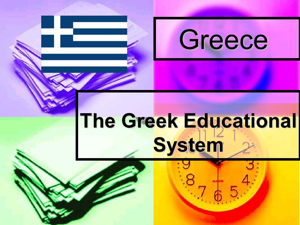 Greece The Greek Educational System