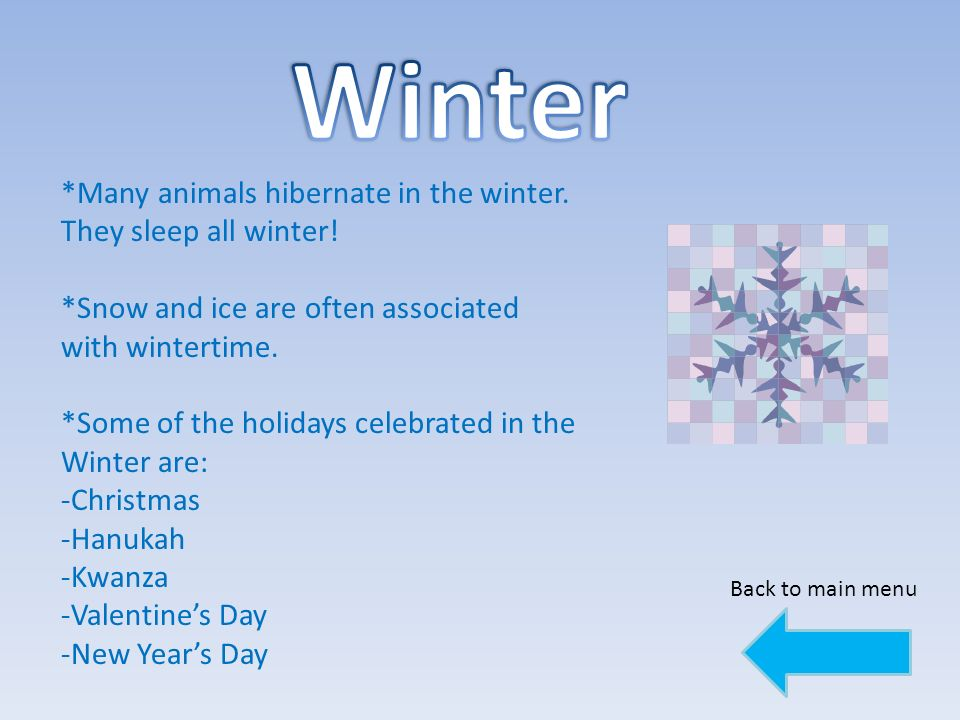 *Winter begins on the Winter Solstice and ends with the Vernal Equinox.