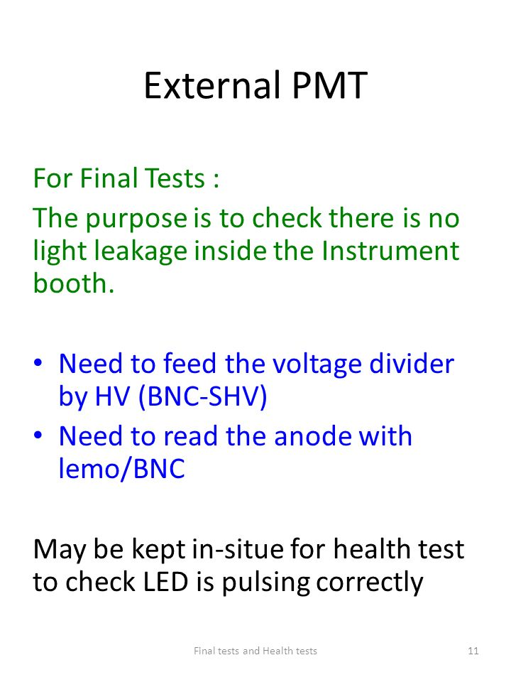 External PMT For Final Tests : The purpose is to check there is no light leakage inside the Instrument booth.