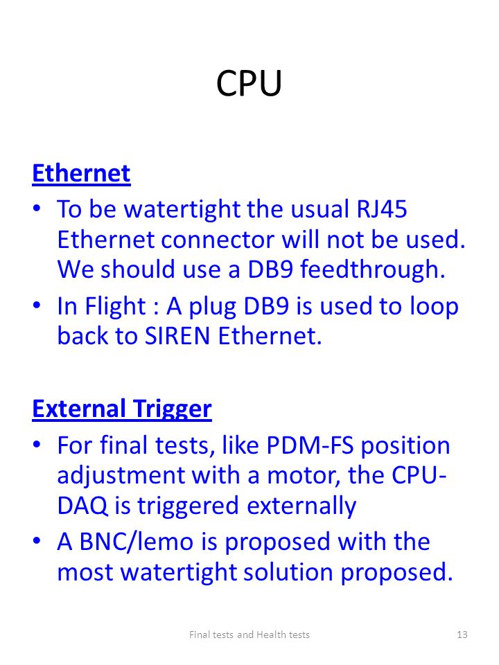 CPU Ethernet To be watertight the usual RJ45 Ethernet connector will not be used.