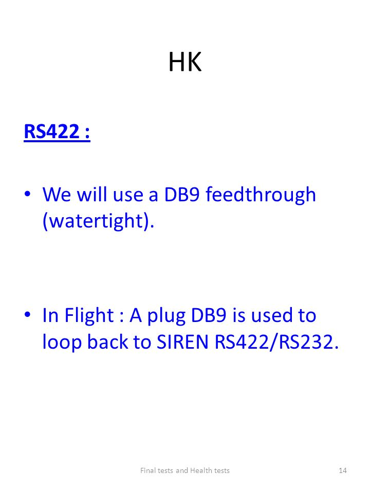 HK RS422 : We will use a DB9 feedthrough (watertight).