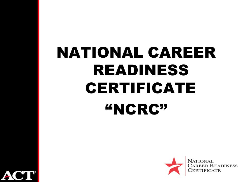 """NATIONAL CAREER READINESS CERTIFICATE """"NCRC"""". Founded in 1959 in ..."""