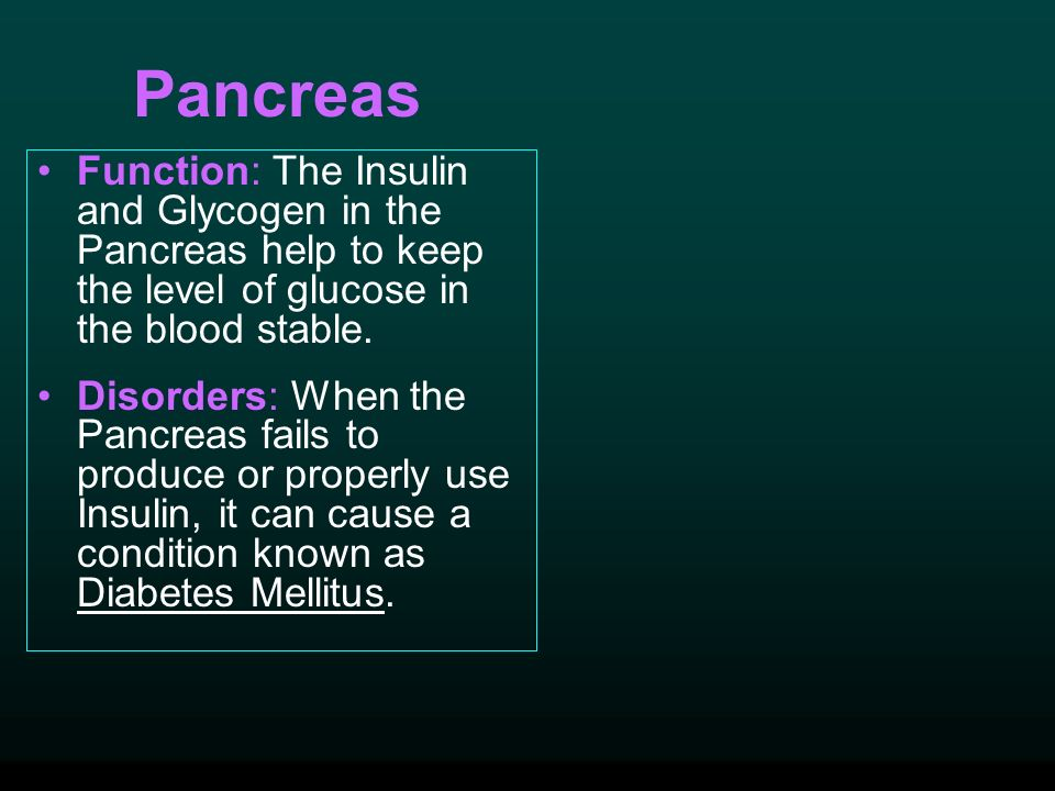 Pancreas Function: The Insulin and Glycogen in the Pancreas help to keep the level of glucose in the blood stable.