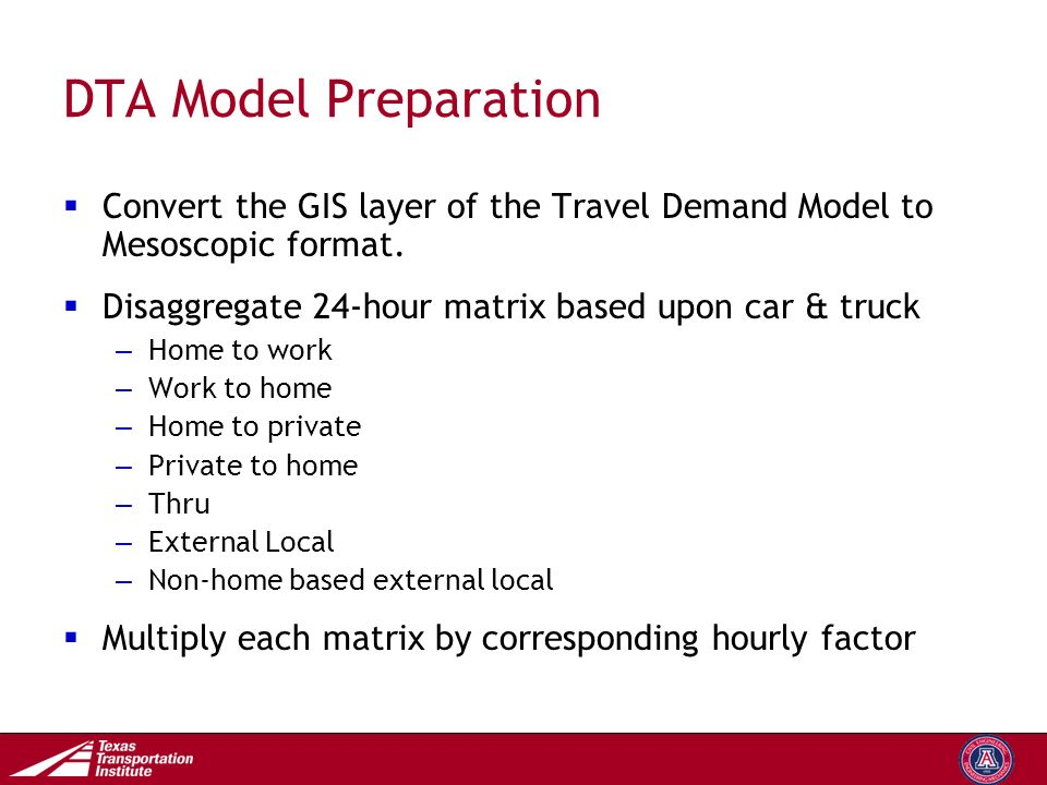 Transportation Operations Group DTA Model Preparation  Convert the GIS layer of the Travel Demand Model to Mesoscopic format.