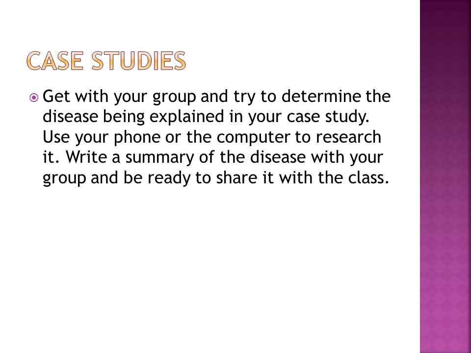  Get with your group and try to determine the disease being explained in your case study.