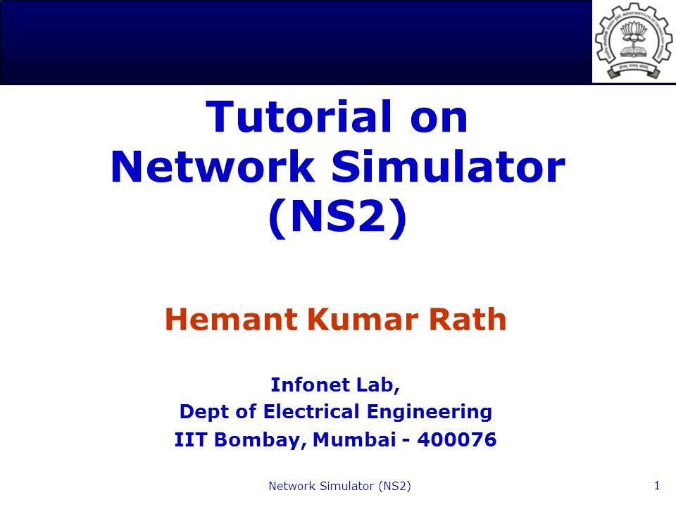 Network Simulator (NS2) 1 Tutorial on Network Simulator (NS2