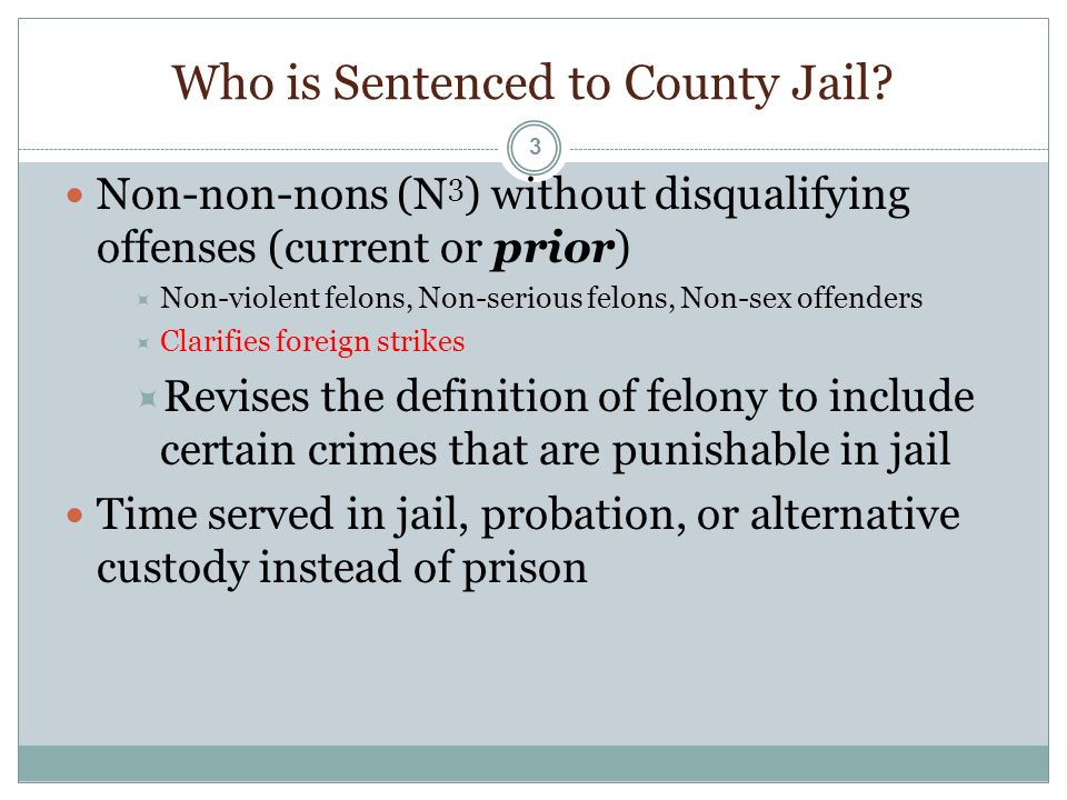 Who is Sentenced to County Jail.
