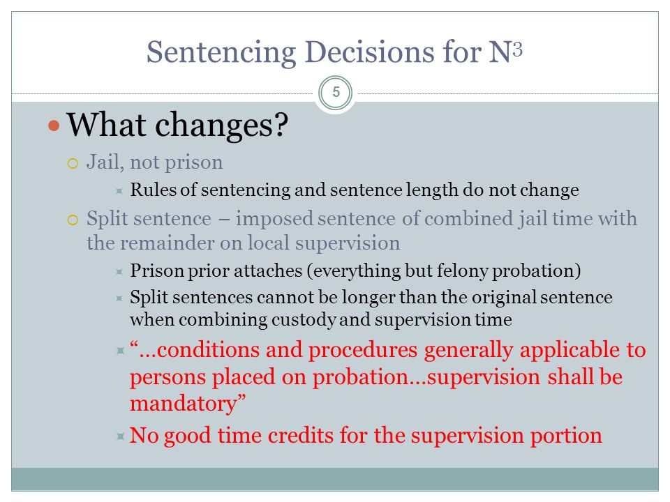 Sentencing Decisions for N 3 5 What changes.