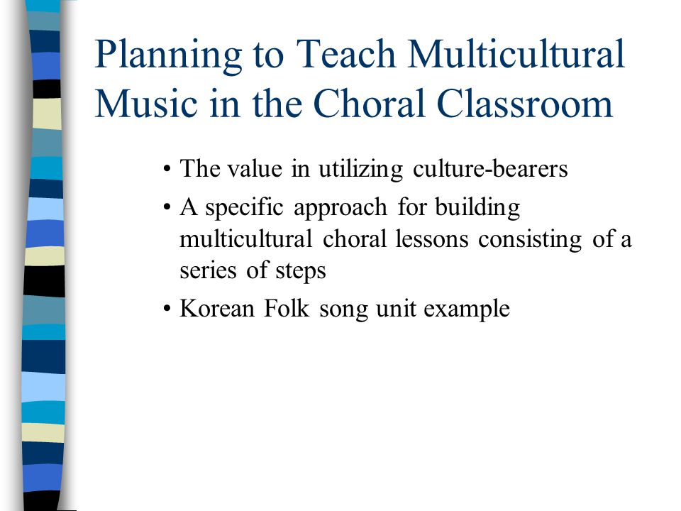 Preparing to Teach Multicultural Music in the Choral