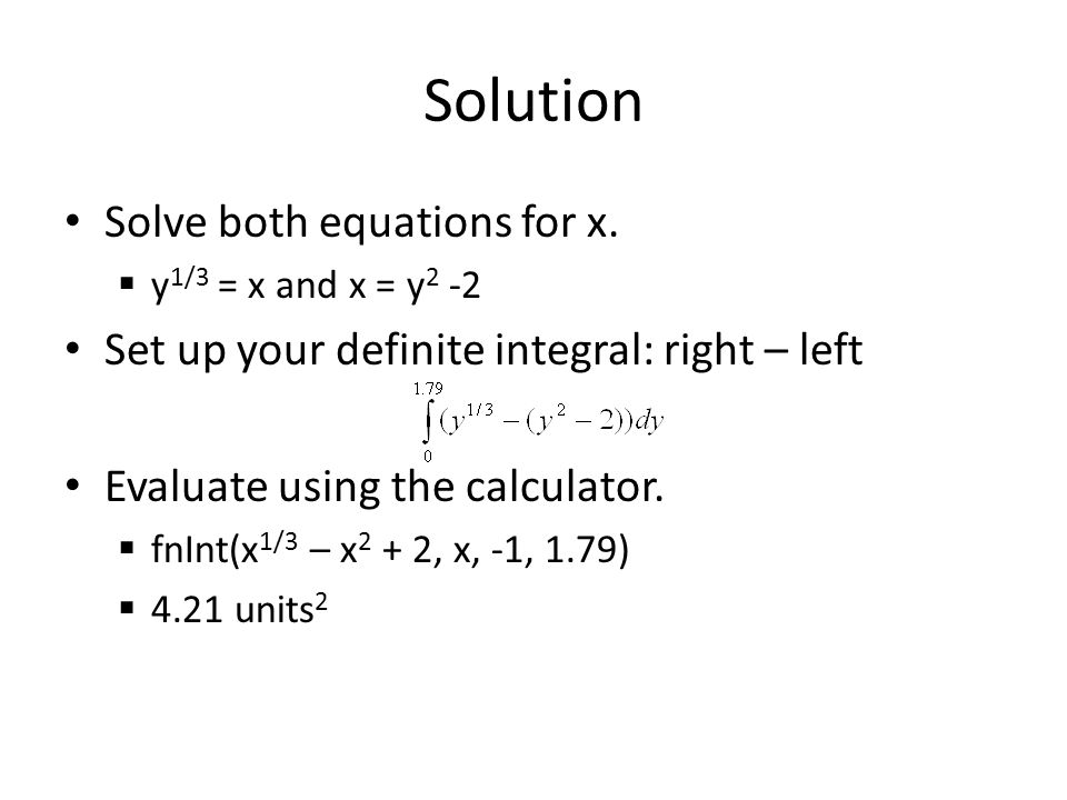Solution Solve both equations for x.