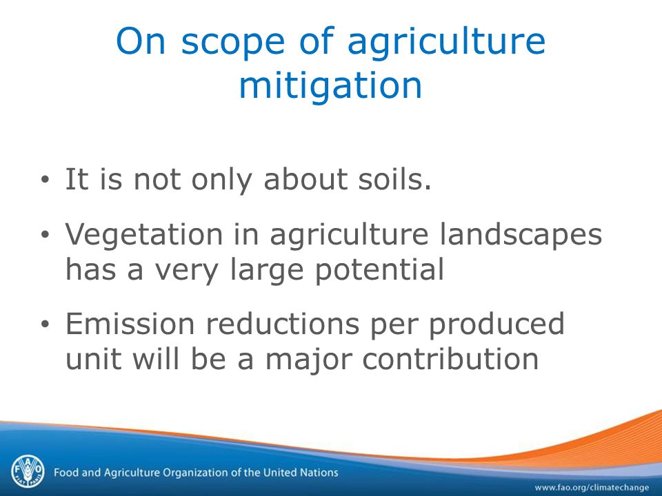 On scope of agriculture mitigation It is not only about soils.