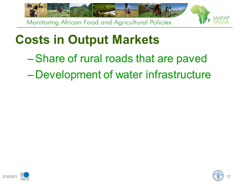 Costs in Output Markets –Share of rural roads that are paved –Development of water infrastructure 2/10/201117