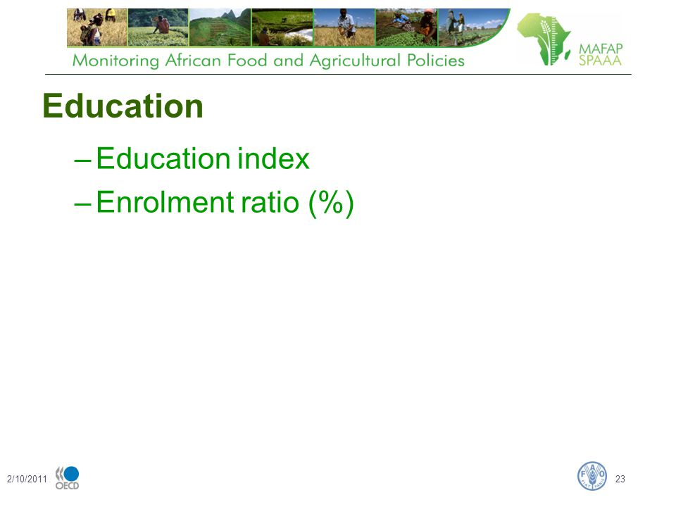 Education –Education index –Enrolment ratio (%) 2/10/201123