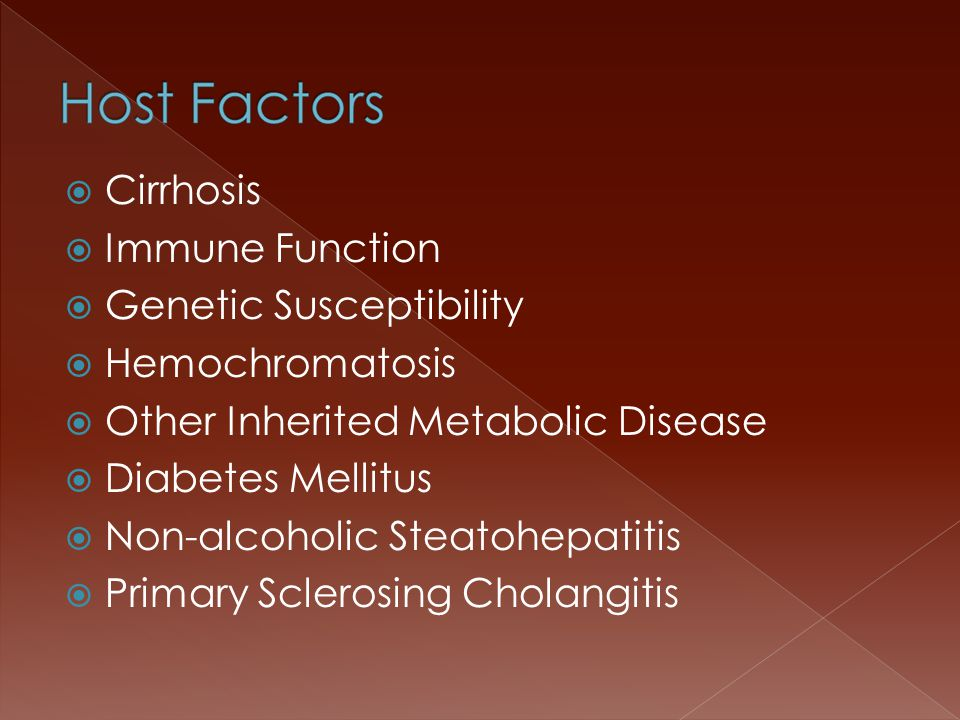  Cirrhosis  Immune Function  Genetic Susceptibility  Hemochromatosis  Other Inherited Metabolic Disease  Diabetes Mellitus  Non-alcoholic Steatohepatitis  Primary Sclerosing Cholangitis