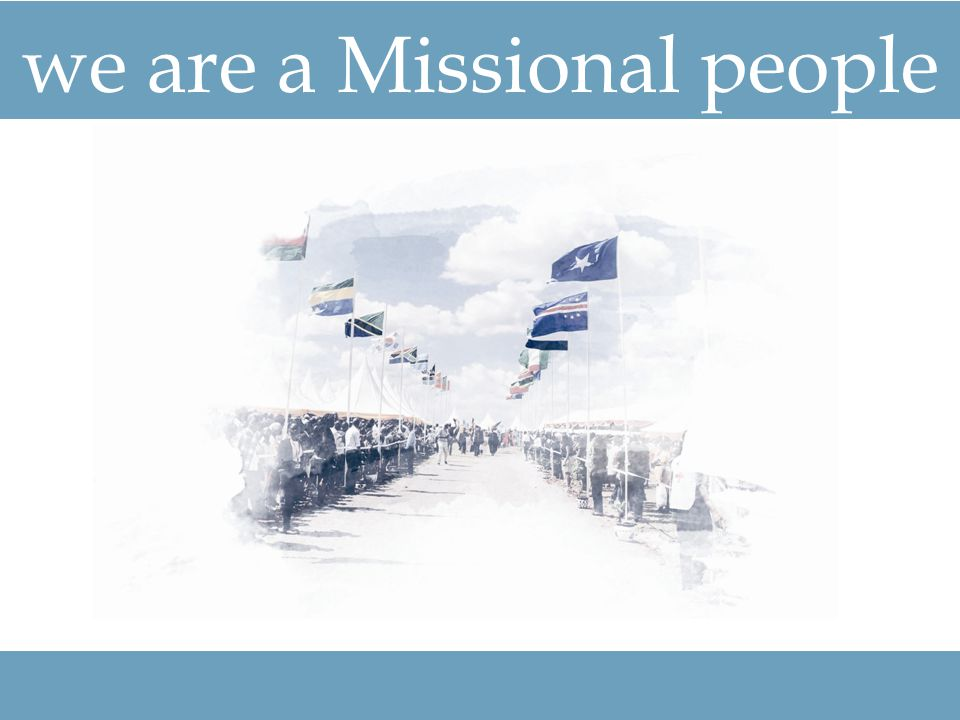 we are a Missional people