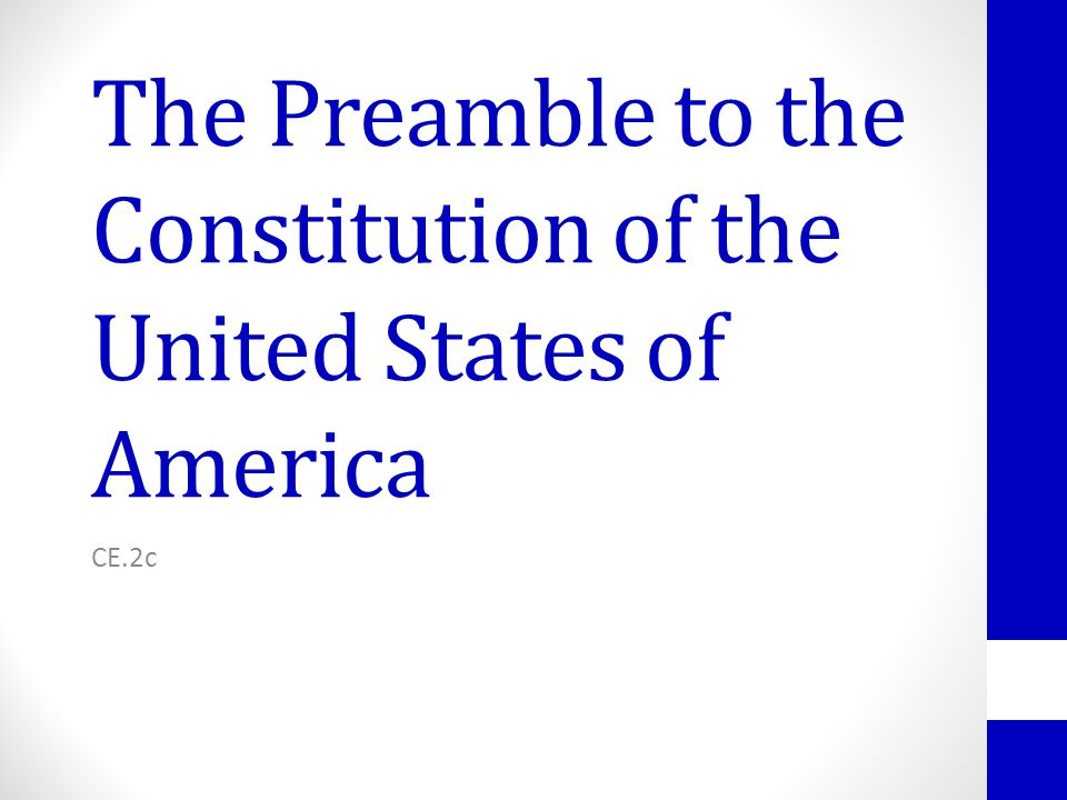 The Preamble to the Constitution of the United States of America CE.2c