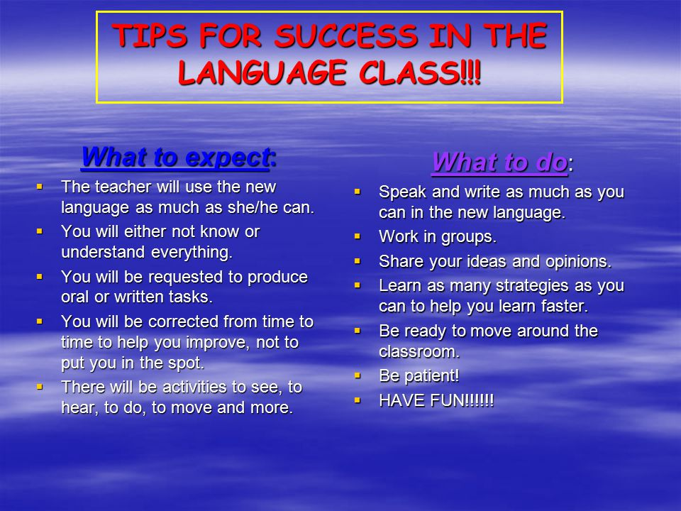 TIPS FOR SUCCESS IN THE LANGUAGE CLASS!!.