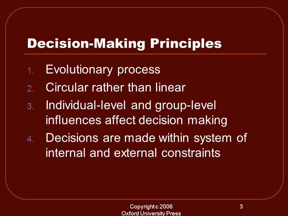Copyright c 2006 Oxford University Press 3 Decision-Making Principles 1.