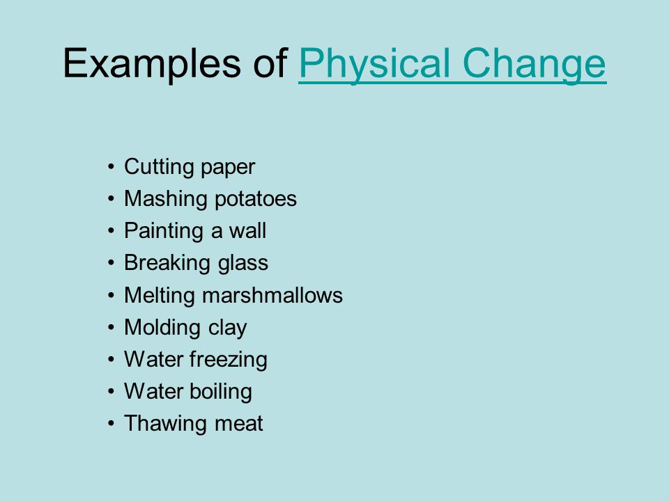 3 Examples Of Physical Changephysical Change Cutting Paper Mashing Potatoes Painting A Wall Breaking Glmelting Marshmallows Molding Clay Water Freezing