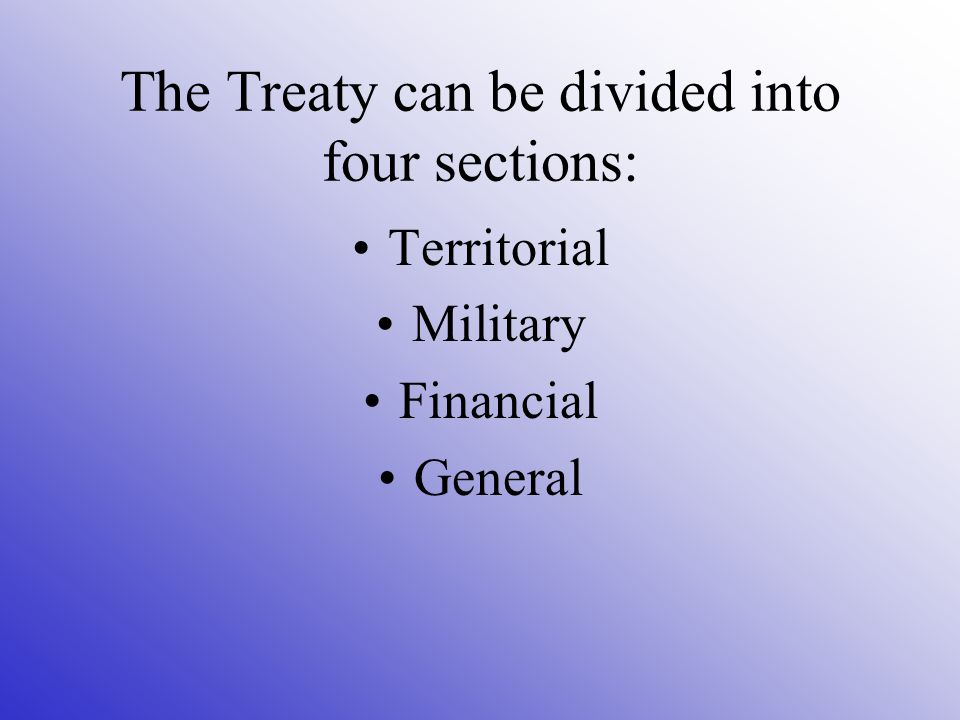 The Treaty can be divided into four sections: Territorial Military Financial General