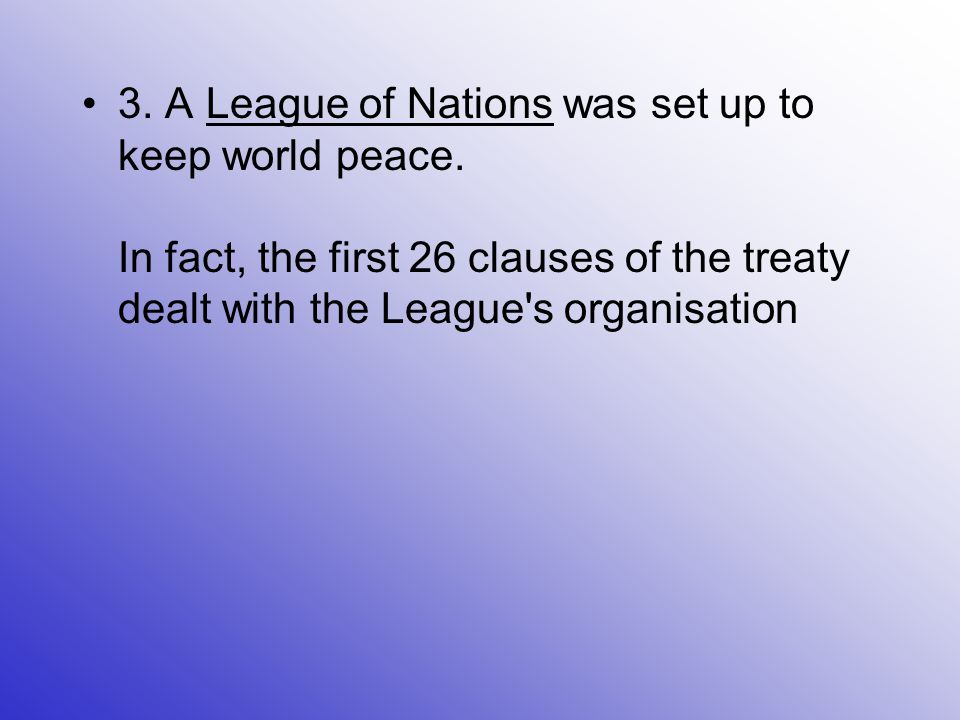 3. A League of Nations was set up to keep world peace.
