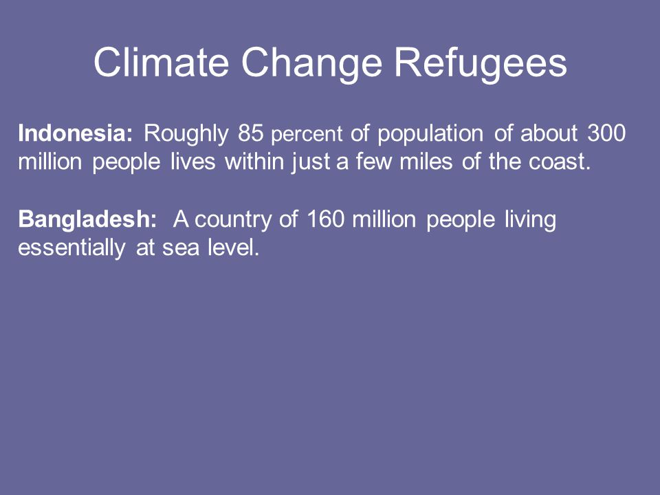 Climate Change Refugees Indonesia: Roughly 85 percent of population of about 300 million people lives within just a few miles of the coast.