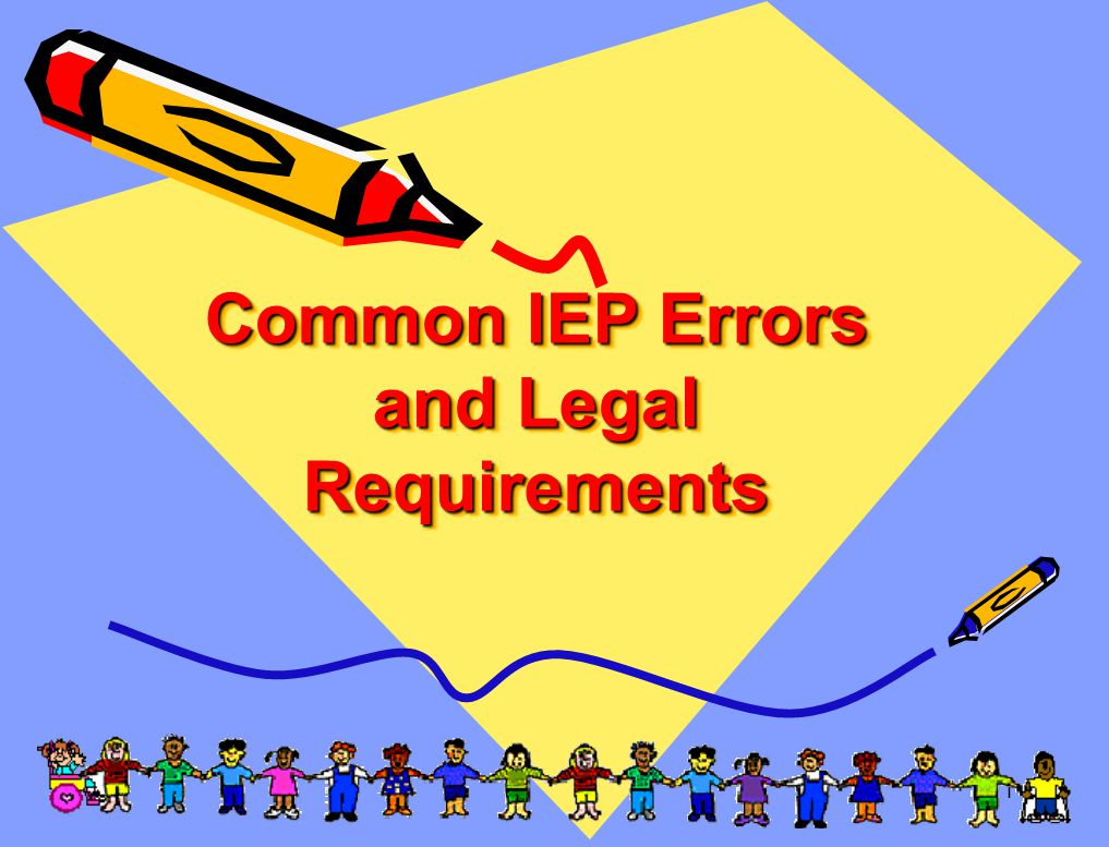 1 Common IEP Errors and Legal Requirements