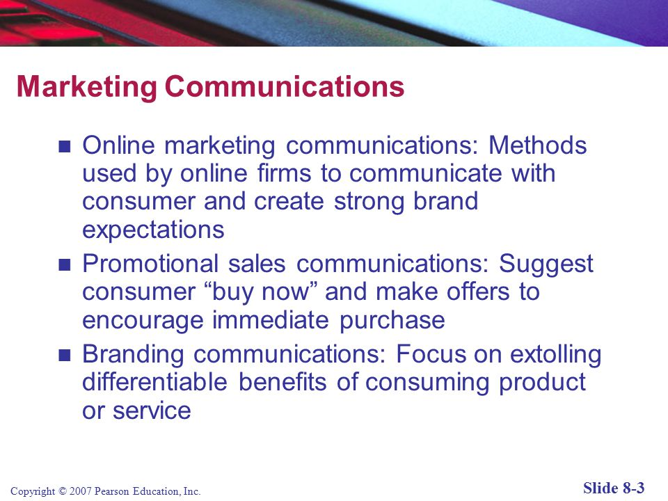 Copyright © 2007 Pearson Education, Inc. Slide 8-2 Chapter 8 E-commerce Marketing Communications