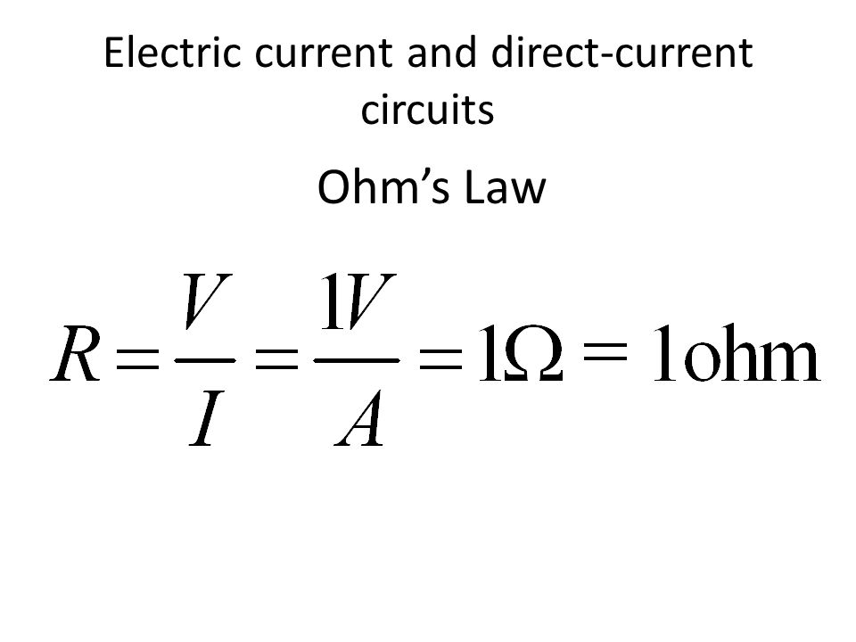 Electric current and direct-current circuits Ohm's Law